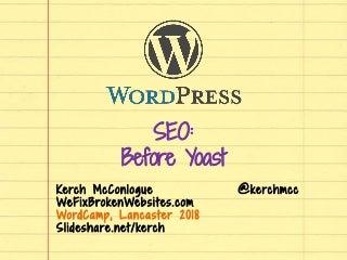 WordPressbefore yoast WordCamp Lancaster 2018