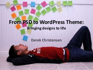 From PSD to WordPress Theme: Bringing designs to life