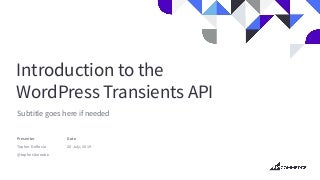 Introduction to the WordPress Transients API