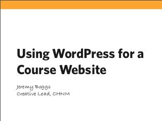 Using WordPress for a Course Website