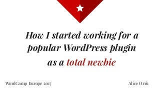 How I started working for a popular WordPress plugin as a total newbie