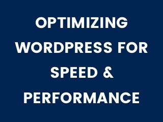 """Slides from my talk on """"Optimizing WordPress for Speed and performence"""" at WordCamp Kanpur"""