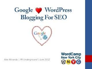 Google loves WordPress - Blogging For SEO WordCamp NYC 2012
