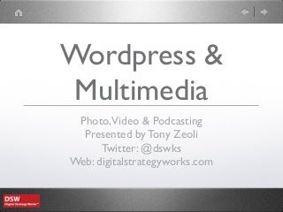 Wordcamp Raleigh Multimedia: Photos, Video, and Podcasting
