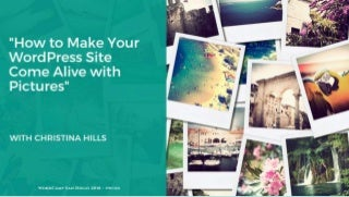 How to Make Your WordPress Site Come Alive with Pictures