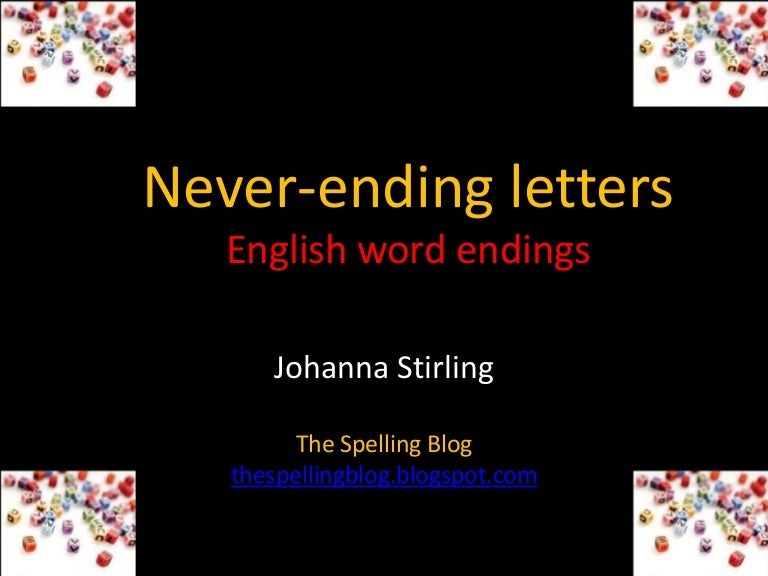 Never Ending Letters Teaching And Learning The Spelling Of English