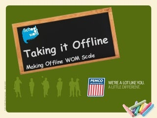 Word of mouth marketing - Taking it offline