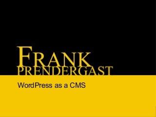 Wordpress As Cms (WordCamp Ireland Talk)