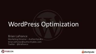 WordPress Optimization - Pubcon Las Vegas 2014