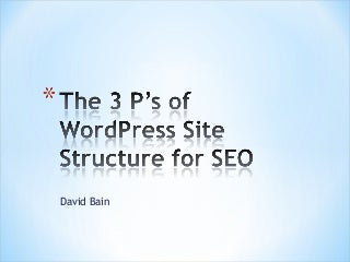 The 3 P's of WordPress Site Structure for SEO