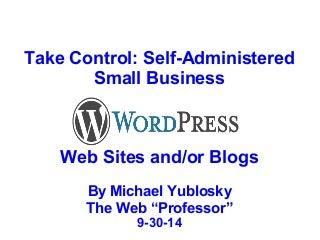 WordPress 101 - Self-Administered Small Business Web Sites and/or Blogs; WordPress.com vs WordPress.org