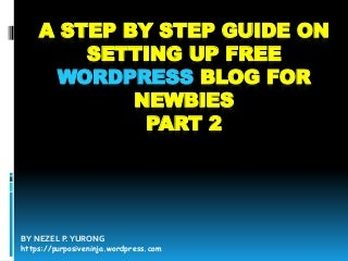 A Step By Step Guide On Setting Up Free WordPress Blog For Newbies Part 2