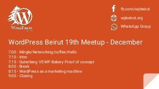 Word press beirut December 4 Meetup - Gutenberg VS WP-Bakery