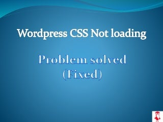 Wordpress css not loading problem solved fixed