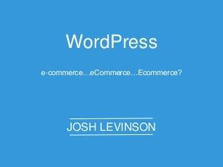 WordPress ecommerce talk