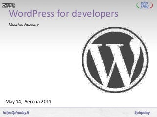 WordPress for developers - phpday 2011