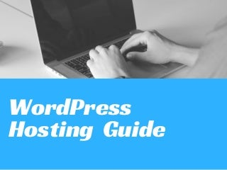 WordPress Hosting Guide: Everything You Need To Know About WordPress Hosting