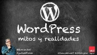 Mitos y realidades sobre WordPress