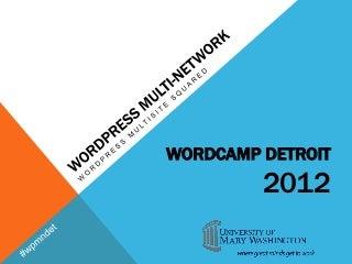 WordPress Multisite & Beyond - WordCamp Detroit 2012