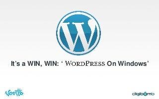 It's a WIN, WIN: 'WordPress On Windows'