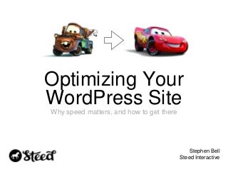 Optimizing Your WordPress Site: Why speed matters, and how to get there