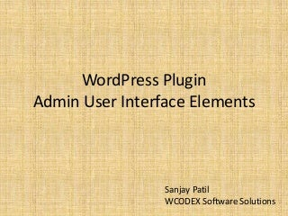 Word press plugin Admin User Interface Elements