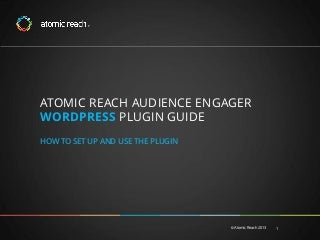 The Atomic Reach Audience Engager Now Available on WordPress!