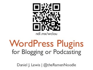 WordPress Plugins for Blogging or Podcasting