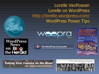 WordPress Power Tips by Lorelle VanFossen