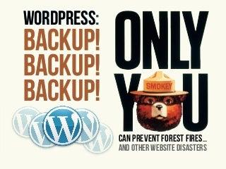 WordPress: Backup! Backup! Backup!