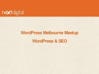 WordPress Melbourne Meetup - WordPress & SEO