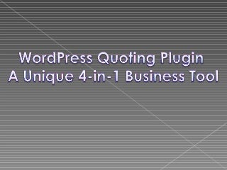 Wordpress quoting plugin a unique 4 in 1 business tool