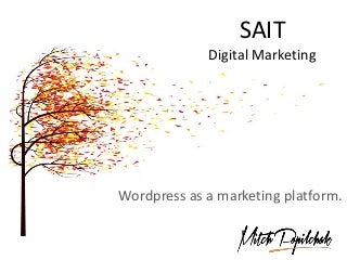 Wordpress Presentation - SAIT Online Marketing Class