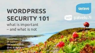 WordPress security 101 - WP Jyväskylä Meetup 21.3.2017