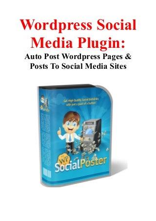 Wordpress Social Media Plugin: Auto Post WordPress Pages & Posts To Social Media Sites