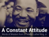 A Constant Attitude: Words of Wisdom From Dr. Martin Luther King, Jr.