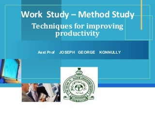 Work Study- Methods Study