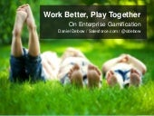 Work better, Play Together.  On Enterprise Gamification