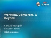 Workflow, container, and beyond
