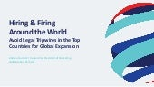 HIRING & FIRING AROUND THE WORLD: AVOID LEGAL TRIPWIRES IN THE TOP COUNTRIES FOR GLOBAL EXPANSION