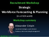 Workforce forecasting & planning Introduction for recruiters - Workshop summary