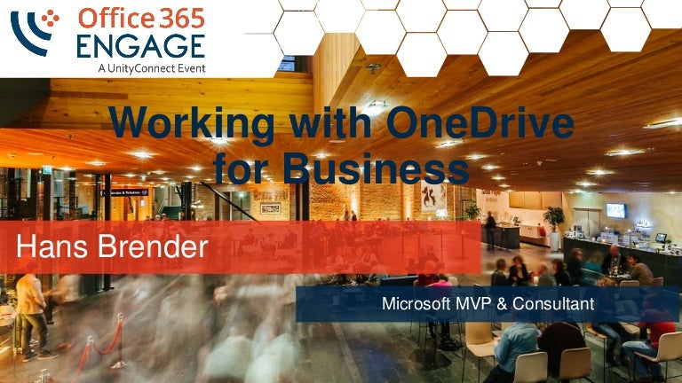 O365Engage17 - Working With OneDrive for Business