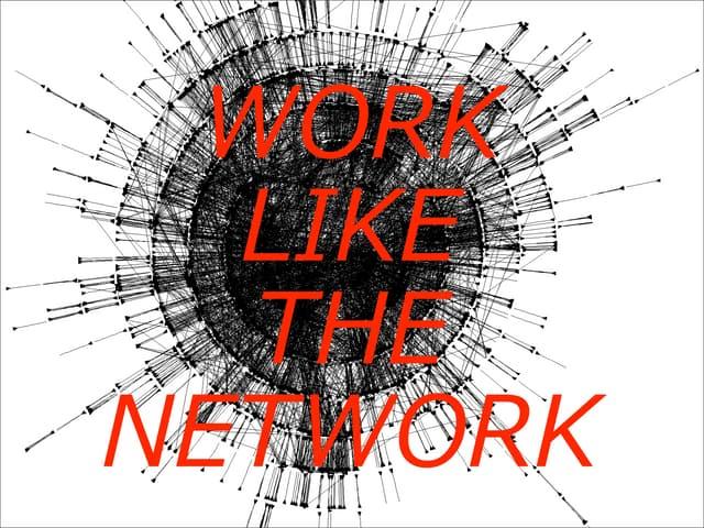 Work like the Network