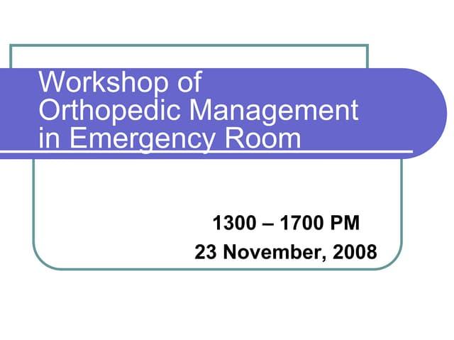 Workshop: Orthopedic Management in Emergency Department