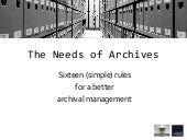 The Needs of Archives: 16 (simple) rules for a better archival management