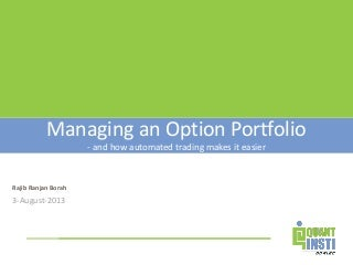 Managing an Option Portfolio and how Automated Trading makes it easier