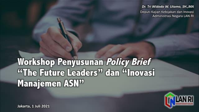 Workshop Penyusunan Policy Brief The Future Leaders dan Inovasi Manajemen ASN