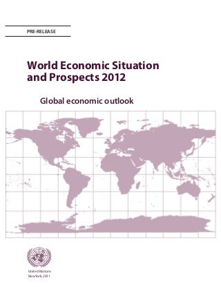 World Economic Situation and Prospects 2012 - Pre-release