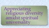 World religions 1 - appreciating religious diversity amidst spiritual universality