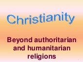 World religions 2 - christianity - beyond authoritarian and humanitarian religion to transcendence